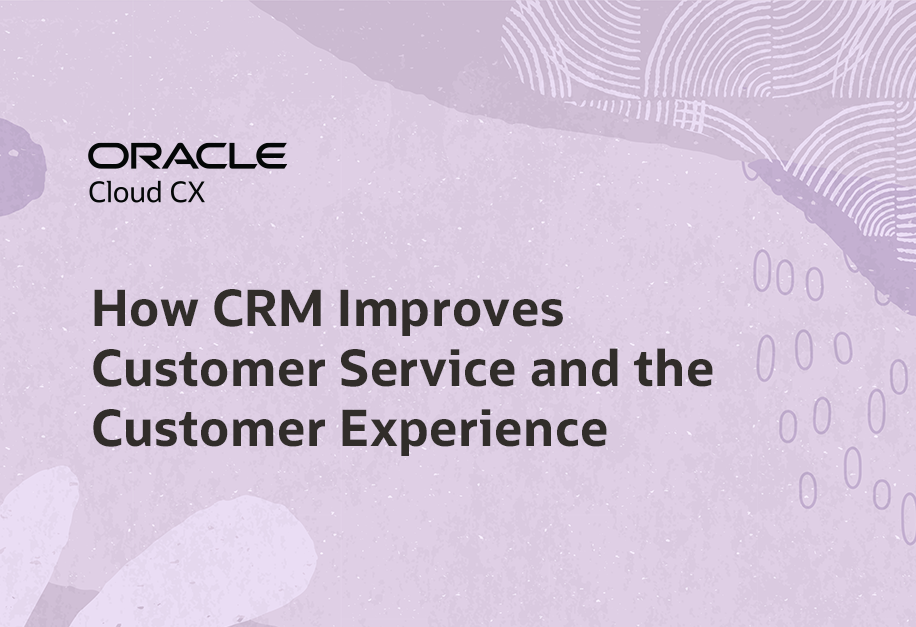 How CRM Improves Customer Service and the Customer Experience
